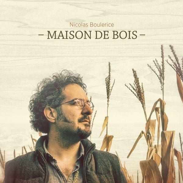 Nicolas Boulerice album CD Maison de bois