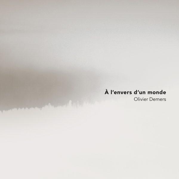 Olivier Demers CD À l'envers d'un monde